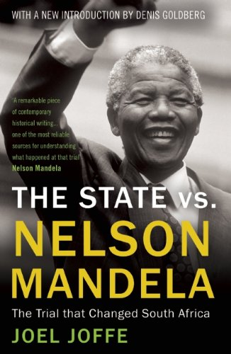 The State vs. Nelson Mandela: The Trial that Changed South Africa, 2nd Edition free download