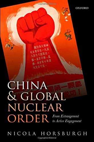 China and Global Nuclear Order: From Estrangement to Active Engagement free download