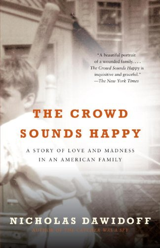 The Crowd Sounds Happy: A Story of Love and Madness in an American Family free download