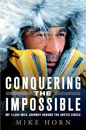 Conquering the Impossible: My 12,000-Mile Journey Around the Arctic Circle free download