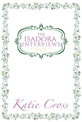 The Isadora Interviews (The Network Series #1.5) - Katie Cross free download