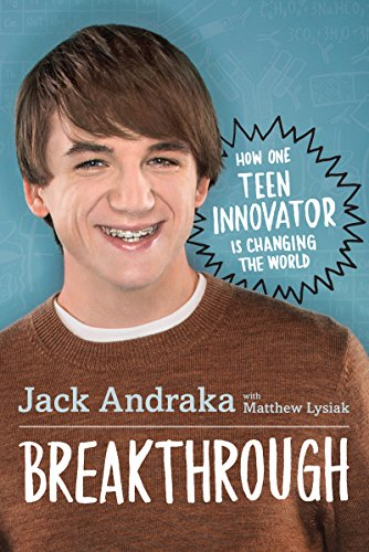 Breakthrough: How One Teen Innovator Is Changing the World free download