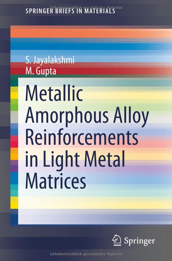 Metallic Amorphous Alloy Reinforcements in Light Metal Matrices free download