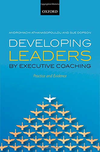 Developing Leaders by Executive Coaching: Practice and Evidence free download