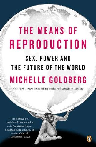 The Means of Reproduction: Sex, Power, and the Future of the World free download
