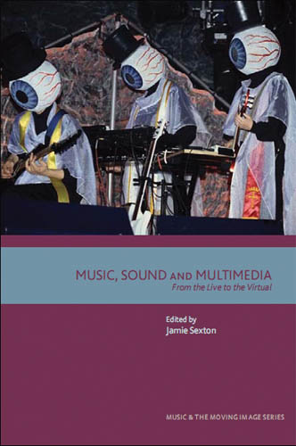 Music, Sound and Multimedia: From the Live to the Virtual free download