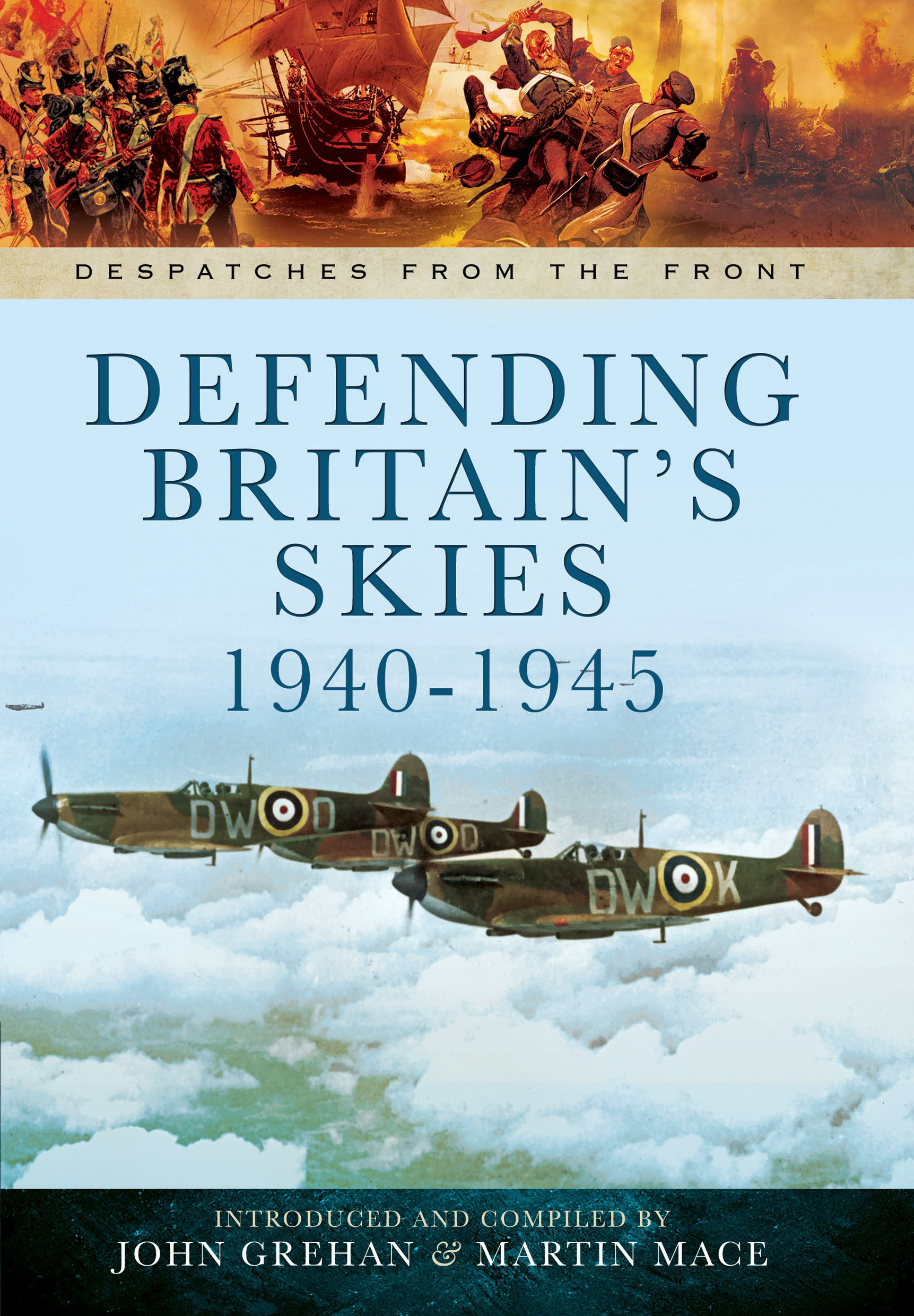 Defending Britain's Skies 1940-1945 (Despatches from the Front) free download