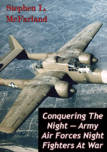 Conquering The Night - Army Air Forces Night Fighters At War free download