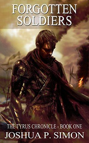 Forgotten Soldiers: The Tyrus Chronicle - Book One - Joshua P. Simon free download