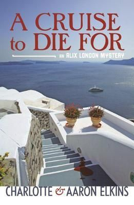 A Cruise to Die For (An Alix London Mystery #2) by Aaron Elkins and Charlotte Elkins free download