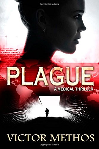 Plague (The Plague Trilogy Book 1) - Victor Methos free download