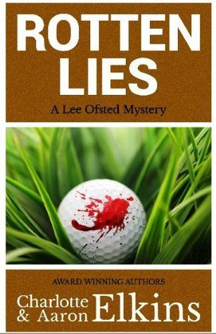 Rotten Lies (Lee Ofsted Mysteries Book 2) by Aaron Elkins and Charlotte Elkins download dree