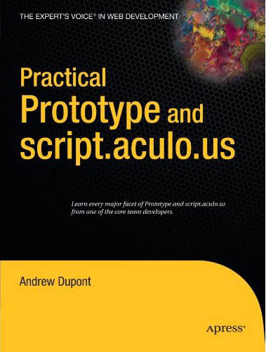 Practical Prototype and script.aculo.us (Expert's Voice in Web Development) free download