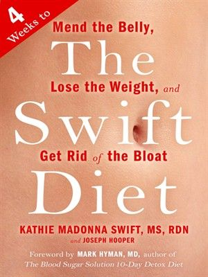 The Swift Diet: 4 Weeks to Mend the Belly, Lose the Weight, and Get Rid of the Bloat free download