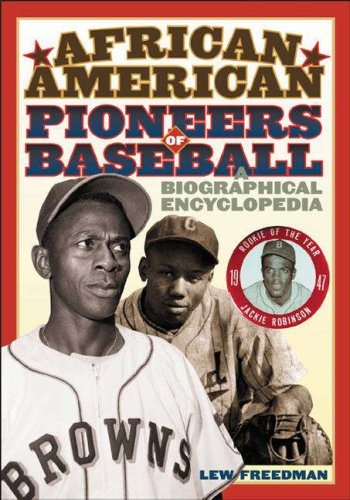 African American Pioneers of Baseball: A Biographical Encyclopedia free download