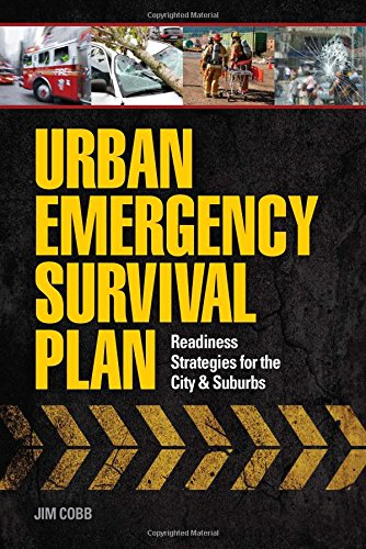 Urban Emergency Survival Plan: Readiness Strategies for the City and Suburbs free download