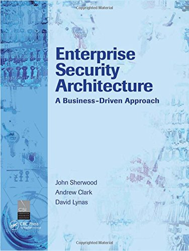 Enterprise Security Architecture: A Business-Driven Approach free download