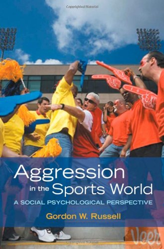 Aggression in the Sports World: A Social Psychological Perspective free download