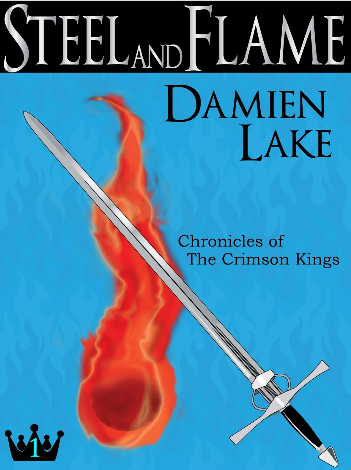 Steel and Flame (Chronicles of the Crimson Kings Book 1) by Damien Lake free download