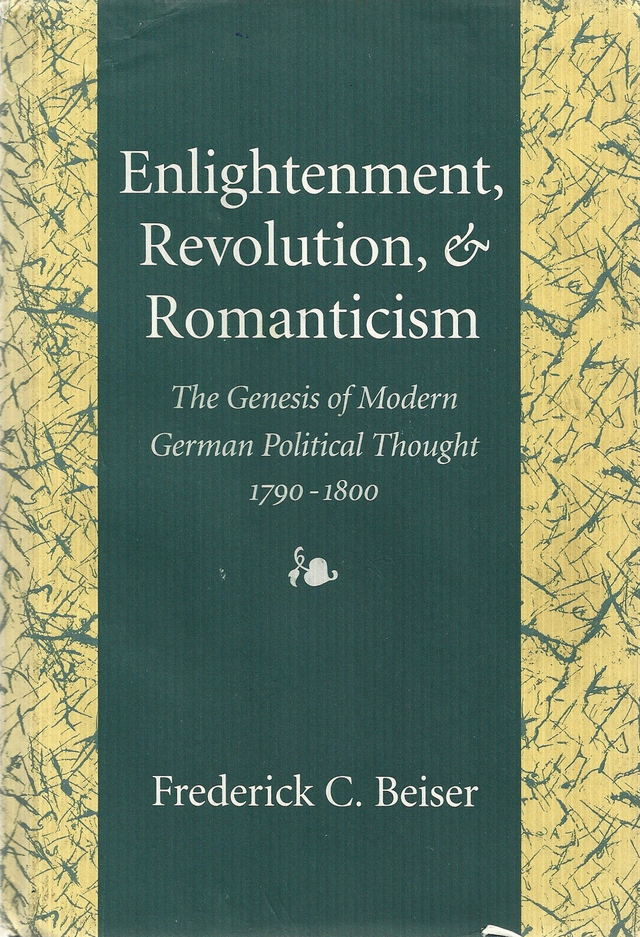 Enlightenment, Revolution, & Romanticism: The Genesis of Modern German Political Thought, 1790-1800 by Frederick C. Beiser free download