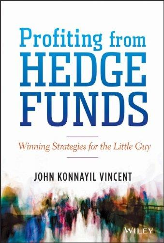 Profiting from Hedge Funds: Winning Strategies for the Little Guy free download