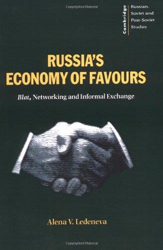 Russia's Economy of Favours: Blat, Networking and Informal Exchange free download