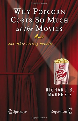 Why Popcorn Costs So Much at the Movies: And Other Pricing Puzzles free download