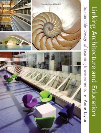 Linking Architecture and Education: Sustainable Design of Learning Environments free download