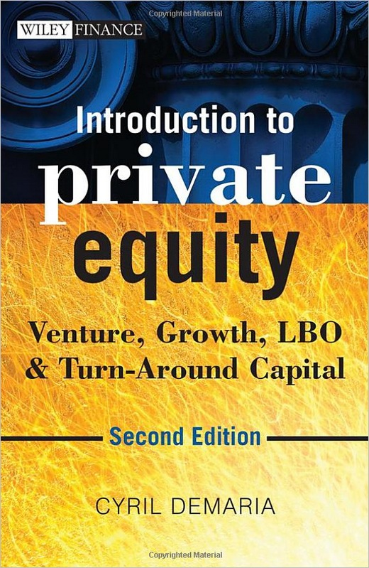 Introduction to Private Equity: Venture, Growth, LBO and Turn-Around Capital, 2nd edition free download