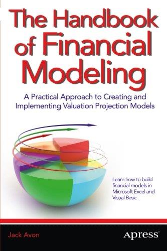 The Handbook of Financial Modeling: A Practical Approach to Creating and Implementing Valuation Projection Models free download