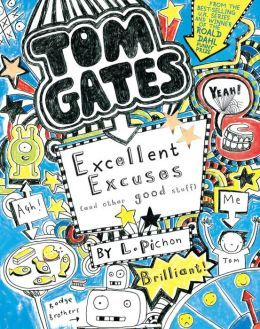 Tom Gates: Excellent Excuses (and Other Good Stuff) (Book #2) by Liz Pichon free download