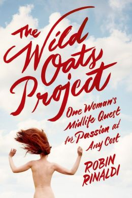 The Wild Oats Project: One Woman's Midlife Quest for Passion at Any Cost free download