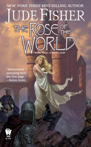 The Rose of the World: Book Three of Fool's Gold free download