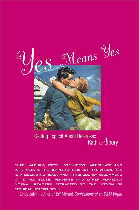 Yes Means Yes: Getting Explicit About Heterosex free download