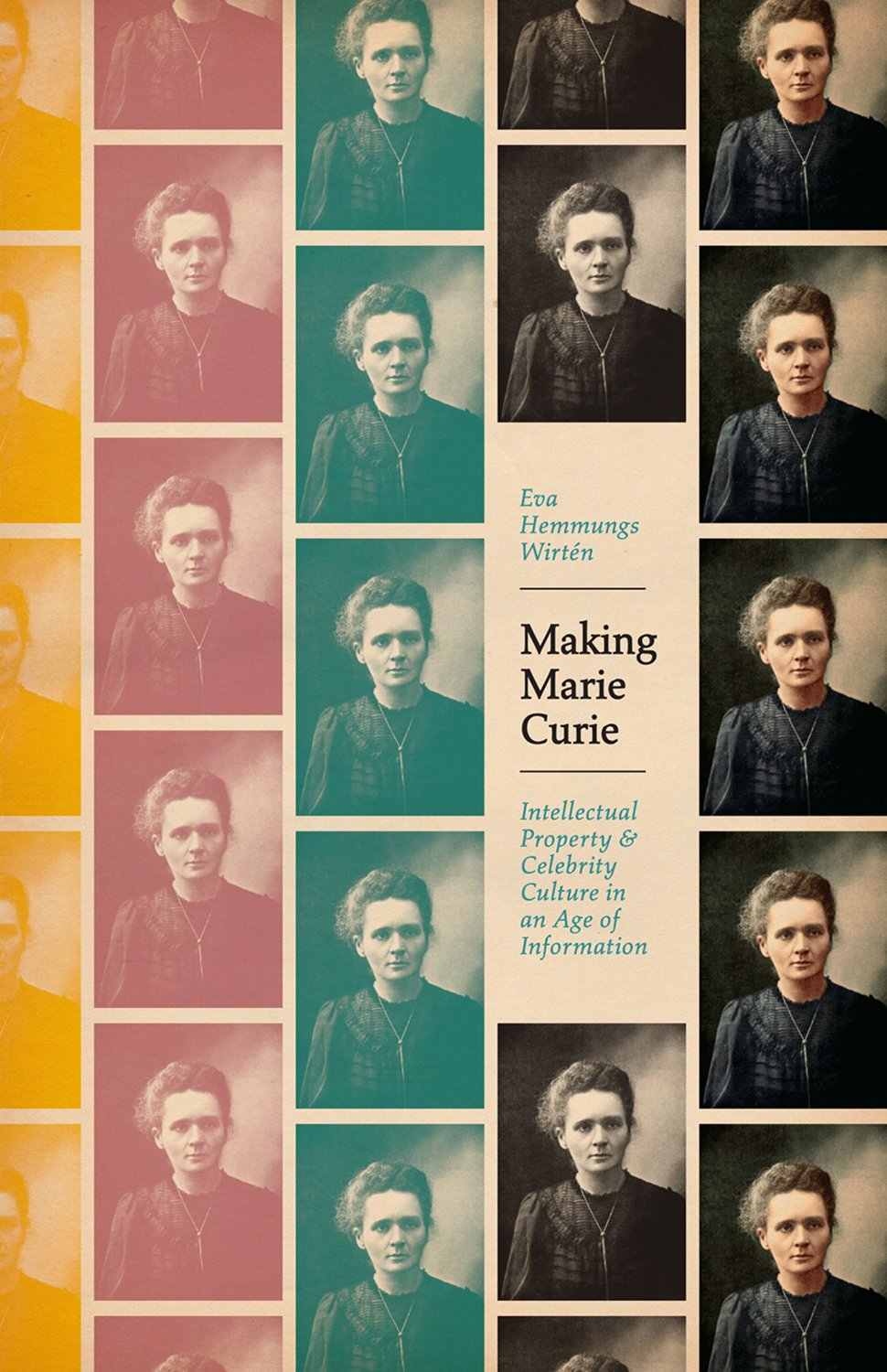 Making Marie Curie: Intellectual Property and Celebrity Culture in an Age of Information free download