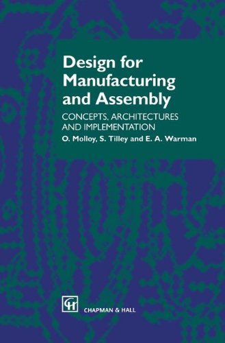 Design for Manufacturing and Assembly: Concepts, architectures and implementation free download