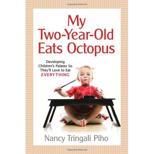 My Two-Year-Old Eats Octopus: Raising Children Who Love to Eat Everything free download