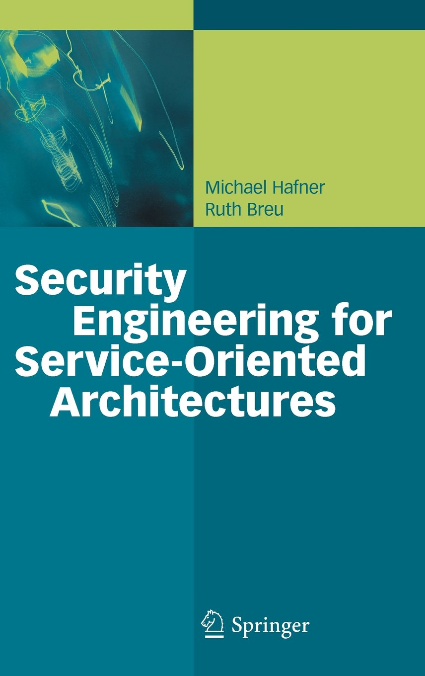 Security Engineering for Service-Oriented Architectures free download