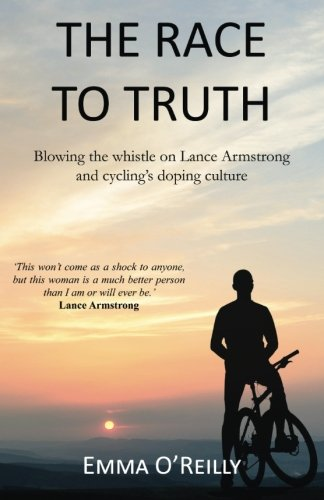 The Race to Truth: Blowing the Whistle on Lance Armstrong and Cycling's Doping Culture free download