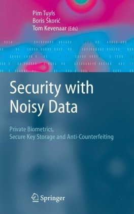 Security with Noisy data: On Private Biometrics, Secure Key Storage and Anti-Counterfeiting free download