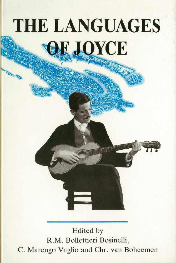 The Languages of Joyce: Selected Papers from the 11th International James Joyce Symposium Venice 1988 free download