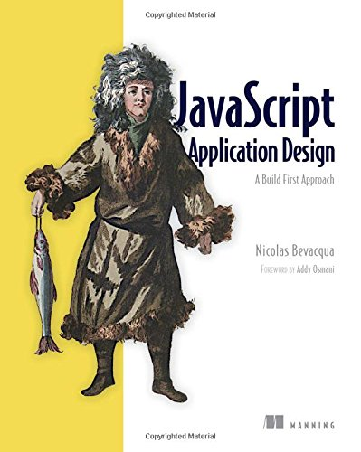 javascript Application Design: A Build First Approach free download