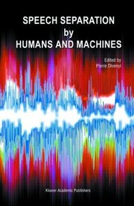 Speech Separation by Humans and Machines free download