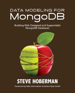 Data Modeling for MongoDB: Building Well-Designed and Supportable MongoDB Databases free download