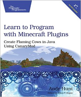 Learn to Program with Minecraft Plugins: Create Flaming Cows in Java Using CanaryMod free download