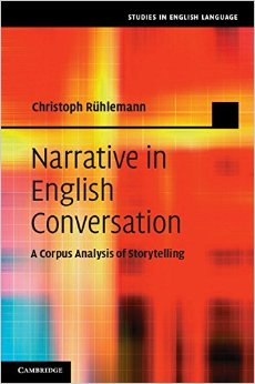 Narrative in English Conversation: A Corpus Analysis of Storytelling free download