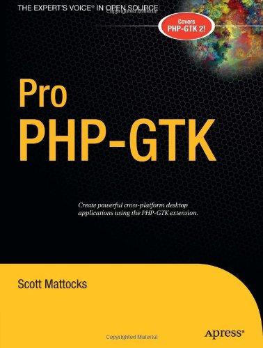 Pro PHP-GTK (Expert's Voice in Open Source) free download