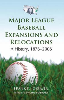 Major League Baseball Expansions and Relocations: A History, 1876-2008 free download