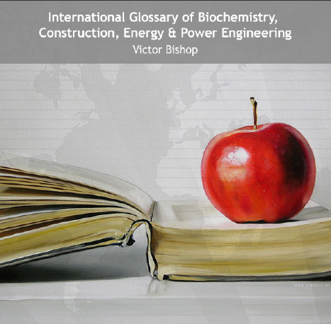 International Glossary of Biochemistry, Construction, Energy & Power Engineering free download
