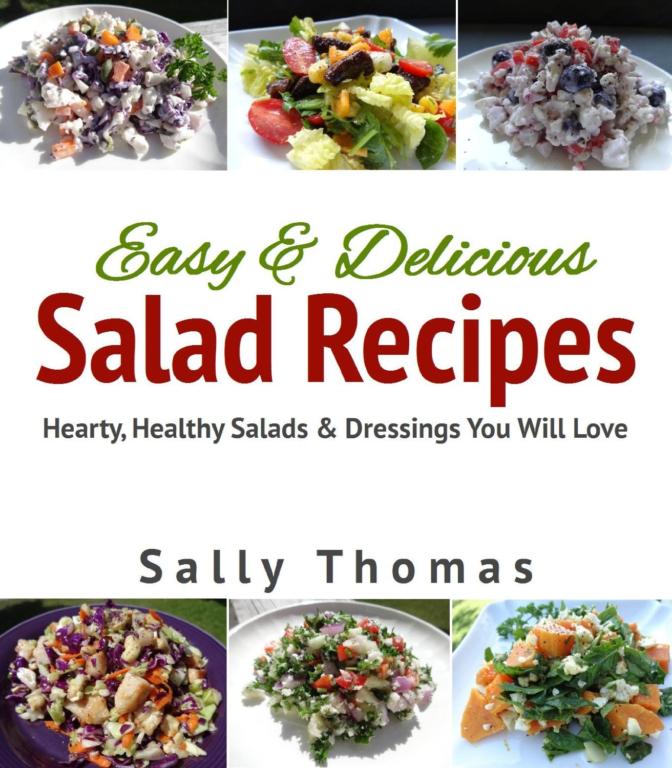 Easy & Delicious Salad Recipes: Hearty, Healthy Salads & Dressings You Will Love free download
